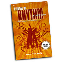Greg Gilpin : I Can Feel The Rhythm : SATB : 01 Songbook : Greg Gilpin : 747510178439 : 1592351484 : 35010063