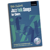 Bob Chilcott : Jazz Folk Songs For Choirs : SATB : 01 Songbook & 1 CD : Bob Chilcott : 9780193359246
