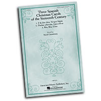 Noah Greenberg : Three Spanish Christmas Carols of the Sixteenth Century : SATB : 01 Songbook :  : 884088352639 : 1423471571 : 50486934