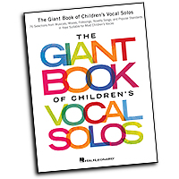 Vocal Selections : The Giant Book of Children's Vocal Solos : Solo : 01 Songbook : 888680096359 : 1495051536 : 00153571