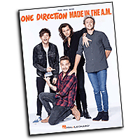 Vocal Selections : One Direction - Made in the A.M. : Solo : 01 Songbook : 888680602901 : 1495057550 : 00155925