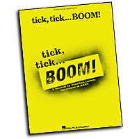 Vocal Selections : tick, tick ... BOOM! : Solo : 01 Songbook : 073999672121 : 063404169X : 00313197
