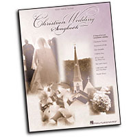 Various Arrangers : The Christian Wedding Songbook : Solo : Songbook :  : 073999106817 : 0634021699 : 00310681