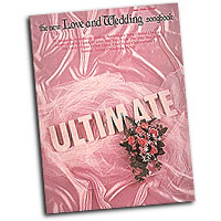 Various Arrangers : The Ultimate Love and Wedding Songbook : Solo : Songbook :  : 073999614459 : 0881887854 : 00361445