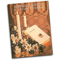 Various Arrangers : Wedding Songs of Love and Friendship : Solo : Songbook : 073999614893 : 0793539420 : 00361489