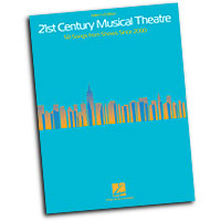 Various Arrangers : 21st Century Musical Theatre : Solo : Songbook : 888680021665 : 1480396257 : 00130465