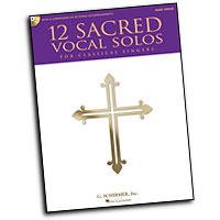 Various Arrangers : 12 Sacred Vocal Solos for Classical Singers : Solo : Songbook : 884088600983 : 1458413802 : 50490612
