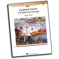 Gabriel Faure : 15 Selected Songs - High Voice : Solo : Songbook & CD : 884088185077 : 1423446674 : 00001145