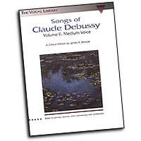 Claude Debussy : Songs of Claude Debussy - Volume II : Solo : Songbook : Claude Debussy : 073999602838 : 079352962X : 00660283