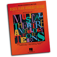Louise Lerch (editor) : Musical Theatre Anthology for Teens : Solo : Songbook : 073999116373 : 0634030744 : 00740157