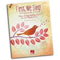 Susan Brumfield : First We Sing! Songbook Two : Unison : 01 Songbook & 1 CD : 888680066406 : 1495020037 : 00145629