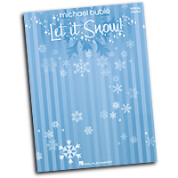 Michael Buble : Let It Snow : Solo : Songbook : 884088407919 : 1423482557 : 00307072