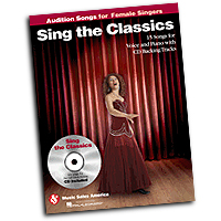 Various Arrangers : Sing the Classics - Audition Songs for Female Singers : Solo : 01 Songbook & 1 CD :  : 884088622664 : 1458419010 : 14041657