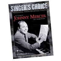 Professional Tracks for Serious Singers : Sing the Songs of Johnny Mercer, Volume 1 (for Male Vocalists) : Solo : Songbook & CD : 888680033637 : 194156612X : 00138902