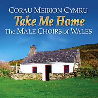 Various Artists : Take Me Home - The Male Choirs of Wales : 00  1 CD : 2353