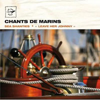 Various Artists - Chants De Marins : Sea Shanties - Leave Her Johnny : 00  1 CD :  : 3700089411922 : 141192