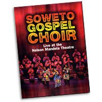 Soweto Gospel Choir : Live at the Nelson Mandela Theater : DVD :  : DV 117